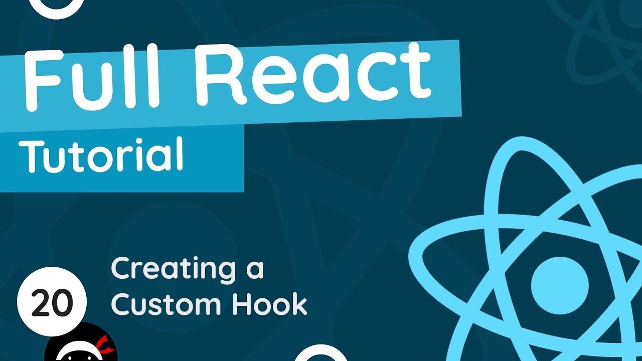 Full React Tutorial - Making a Custom Hook