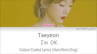 [3.23 MB] Taeyeon (태연) - I'm OK Colour Coded Lyrics (Han/Rom/Eng)