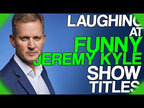 Fact Fiend Focus | Laughing At Funny Jeremy Kyle Show Titles