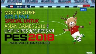 PES JOGRESS V4 UPDATE TRANSFER, TEXTURE & SAVE DATA SPECIAL ASIAN GAMES 2018 & CAMERA PS 4