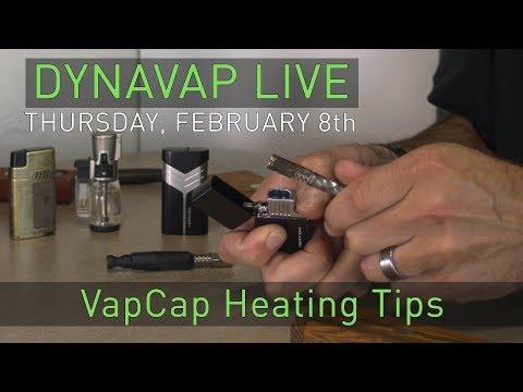 VapCap - Heating Tips | DynaVap Live |  February 8th, 2018