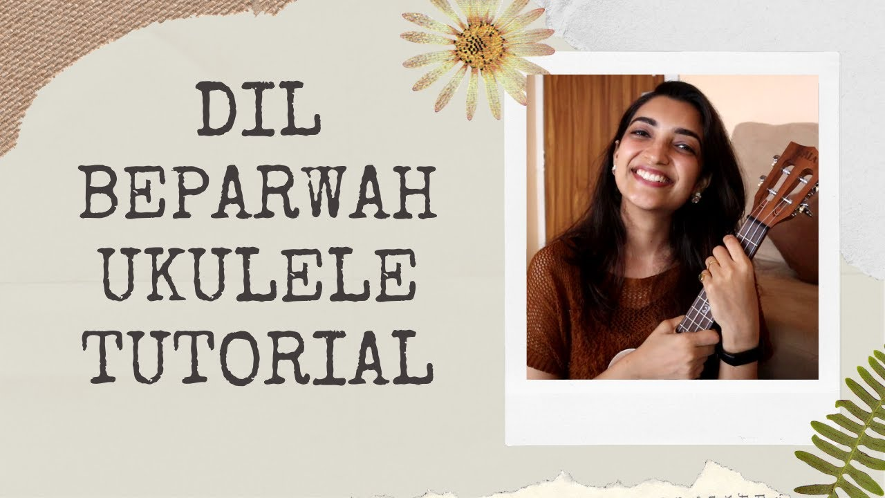Dil Beparwah Ukulele Tutorial | Prateek Kuhad & Ankur Tewari | SayaliTank