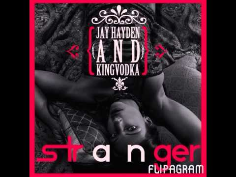 Stranger - Jay Hayden & KingVodka (Audio)