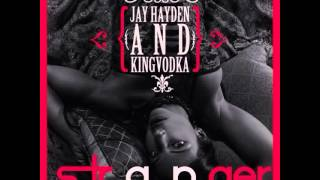 Stranger - Jay Hayden & KingVodka (Audio)
