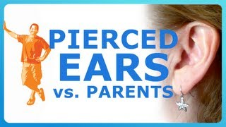 GET PIERCED EARS! convince your parents to let you pierce your ears