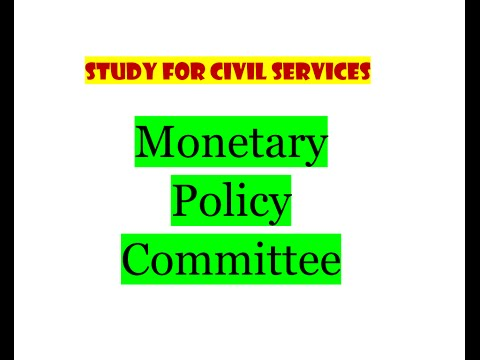 Monetary Policy Committee  : Explained