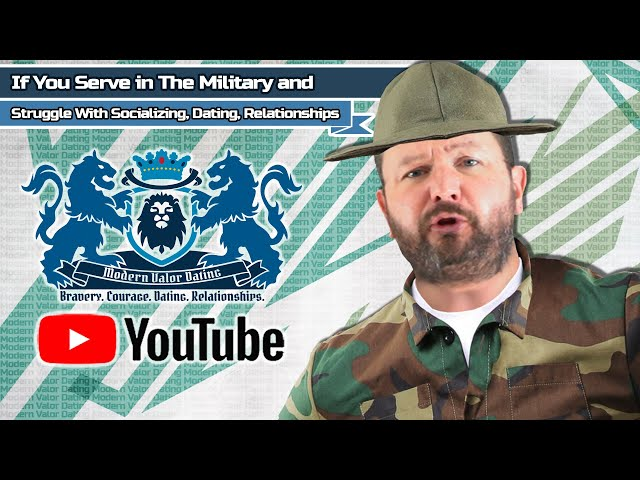 If You Serve in The Military & Struggle With Socializing, Dating, Relationships WATCH THIS...
