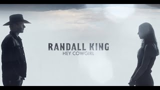 Randall King - Hey Cowgirl (Official Music Video)