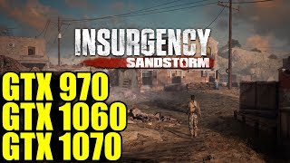 Insurgency Sandstorm BETA GTX 970 - GTX 1060 - GTX 1070 | 1080 Maxed Out | FRAME-RATE TEST