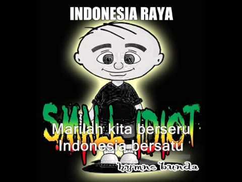 Small Idiot - Indonesia Raya ♪♫