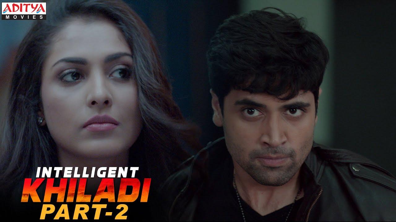 Download Intelligent Khiladi Latest Hindi Dubbed Movie Part 2 || Adivi Sesh, Sobhita Dhulipala