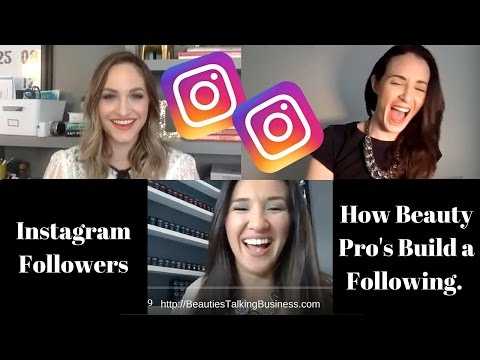 Instagram Followers - Top 5 Tips on How Beauty Pro's Build a Following.