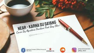 Gambar cover Near - Karna Su Sayang (Cover) By Agustina Pandani Feat Bay Slow