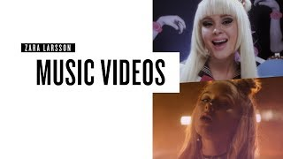 Zara Larsson: Music Videos (2013 - 2017)