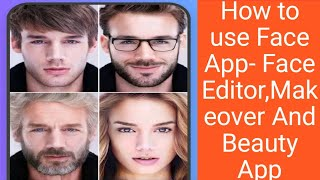 How to use Face App- Face Editor,Makeover And Beauty App screenshot 5