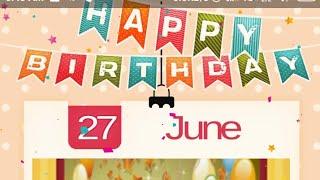 Birthday Status 27june, birthday wishes, happy birthday, birthday whatsapp status, जन्मदिन