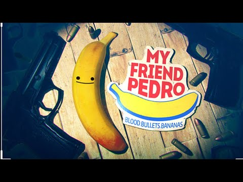My Friend Pedro- Best Shooting Game I've ever Played |