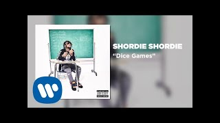 Shordie Shordie - Dice Games (Official Video)