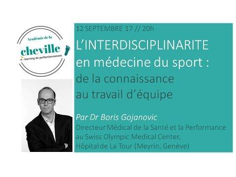 Dr Gojanovic  l interdisciplinarite en medecine du sport  de la connaissance au travail d equipe