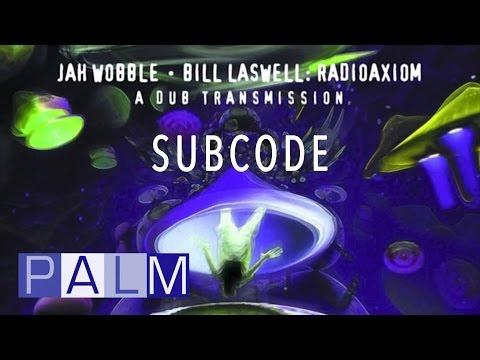 Jah Wobble Bill Laswell: Subcode