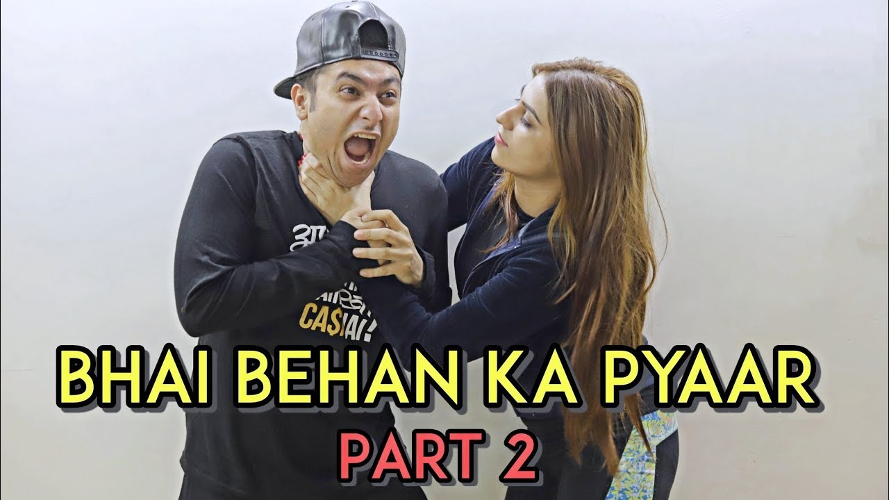Bhai Behan Ka Pyaar Part 2 Harsh Beniwal Youtube Circuit Of Life Funny Pictures Jokes Love Indian