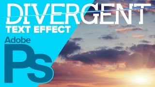 How to Create The DIVERGENT Text Effect in Photoshop