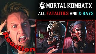 Mortal Kombat X: All Fatalities and X-Rays (60fps) REACTION! | NO NO NOOO! |