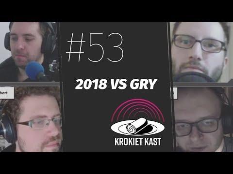 KrokietKast #53 - 2018 vs gry