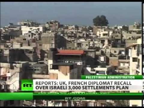 UK & FRANCE summon ISRAEL ambassador over '3000 SETTLEMENT' plan (REVENGE on PALESTINE for UN VOTE)