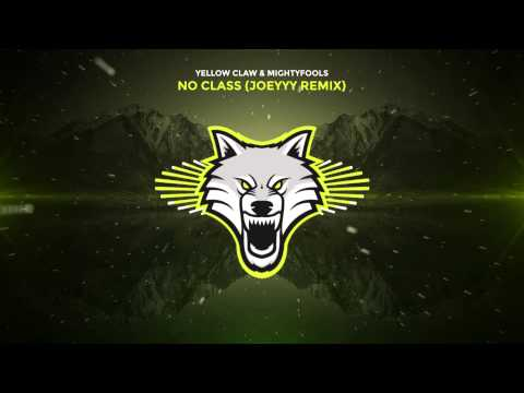 Yellow Claw & Mightyfools - No Class (Joeyyy Remix)