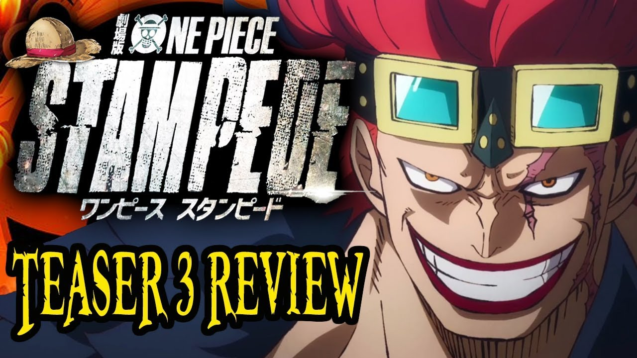 One Piece Stampede Teaser Trailer 3 Review