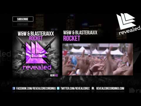 W&W & Blasterjaxx - Rocket (Exclusive Preview)