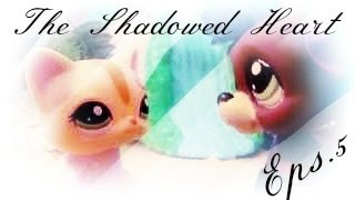 "LPS: The Shadowed Heart (Eps.5) ""Nothing Is What It Seems"""