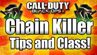 black ops 2 chain killer tips and tricks call of duty bo2 multiplayer