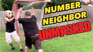 unmasking-number-neighbor-that-came-to-my-house