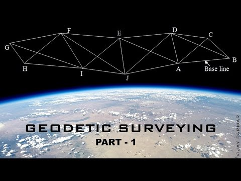 Lecture 6 | GEODETIC  SURVEYING - Introduction - हिंदी | PART 1