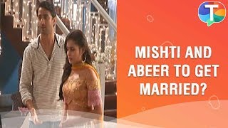 Mishti and Abeer to get MARRIED? | Yeh Rishtey Hain Pyaar Ke | 27th January 2020