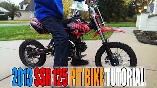 2013 SSR 125cc Pit Bike Riding Tutorial and Rev's
