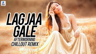 Lag Jaa Gale Chillout Remix Aftermorning Sanam Mp3 Song Download