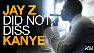 Jay Z Did Not Diss Kanye West | Noisy Images