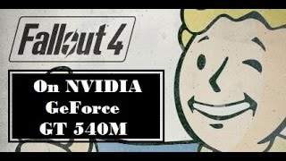 Fallout 4 on NVIDIA GeForce GT 540M 2