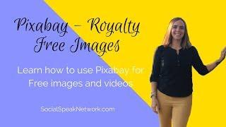 Using Pixabay - Royalty Free Images