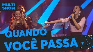 Baixar Quando Você Passa | Anitta + Sandy | Música Boa Ao Vivo | Música Multishow