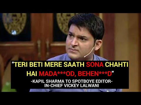 Kapil Sharma ABUSES & THREATENS SpotboyE Editor: Your Daughter Wants To Sleep With Me | SpotboyE