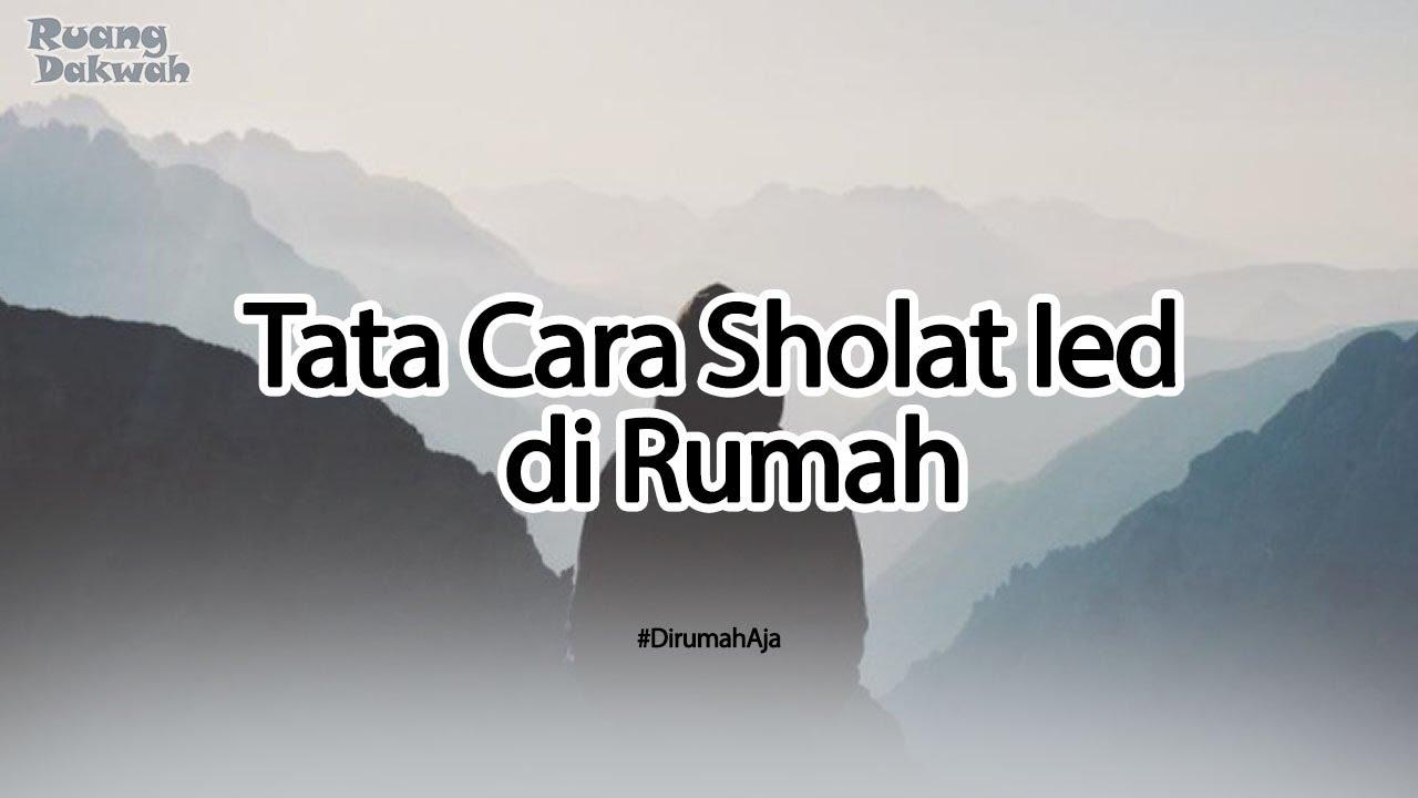 Tata Cara Pelaksanaan Sholat Ied Fitri Di Rumah Saat ...