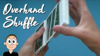 Overhand Shuffle: Tutorial