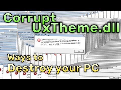 Corrupt UxTheme.dll - Ways to Destroy your PC