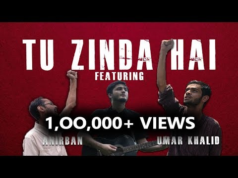 Tu Zinda Hai ft. Umar Khalid and Anirban | Protest Song