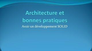 Faire un développement SOLID - Architecture et bonnes pratiques