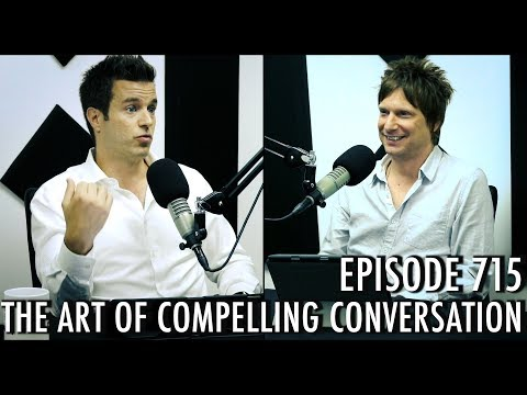 The Art of Charm Podcast 715 - The Art of Compelling Conversations